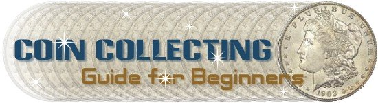 Coin Collecting a Guide for Beginners Header